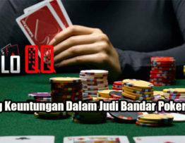 Peluang Keuntungan Dalam Judi Bandar Poker Online