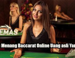 Peluang Menang Baccarat Online Uang asli Yang Tepat